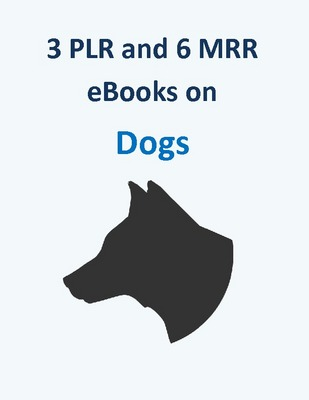 Product picture 3 PLR and 6 MRR ebooks on Dogs + 7 Bonuses
